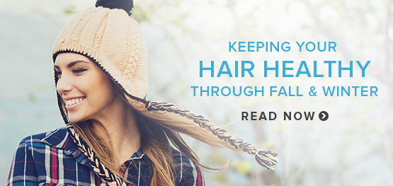 Keeping Your Hair Healthy Through Fall and Winter