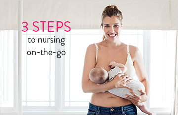 3 Steps to Nursing on the Go