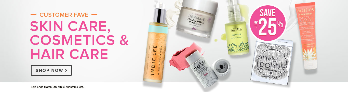 Save up to 25% on Customer Fave Skin Care, Cosmetics and Hair Care