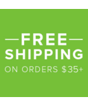 Free Shipping on Orders $35+ *