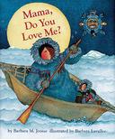 Mama, Do You Love Me? Board Book