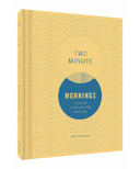 Chronicle Books Two Minute Mornings A Journal to Win Your Day Every Day