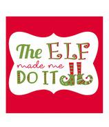 Harman The Elf Made Me Do It Printed Cocktail Napkin
