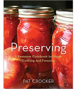 Preserving A Resource Cookbook for Home Canning and Freezing