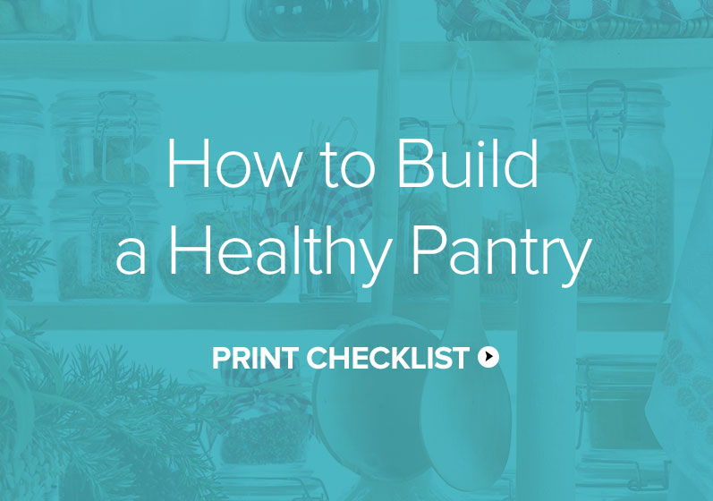 How to Build a Healthy Pantry Checklist