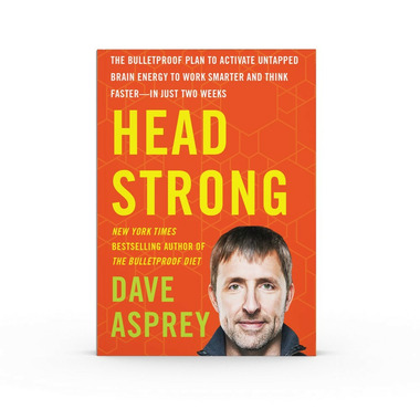 Bulletproof Head Strong by Dave Asprey