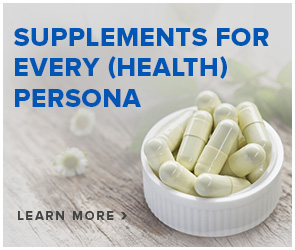 SUPPLEMENTS FOR EVERY (HEALTH) PERSONA