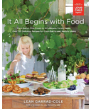 It All Begins With Food: From Baby's First Foods to Wholesome Family Meals