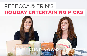 Rebecca & Erin's Holiday Entertaining Picks